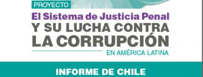 INFORME SOBRE SISTEMA DE JUSTICIA PENAL CHILENO Y SU LUCHA CONTRA LA CORRUPCIÓN DESTACÓ ACCIONES DEL CDE