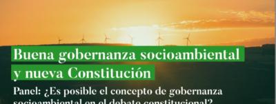 CDE TE INVITA A PARTICIPAR DE UN NUEVO PANEL  DEL SEMINARIO BUENA GOBERNANZA AMBIENTAL Y NUEVA CONSTITUCIÓN